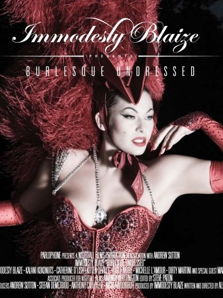 Immodesty Blaize: Burlesque Undressed (Now Available on DVD)