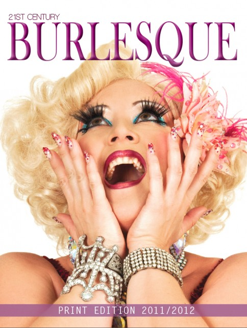 21st Century Burlesque Magazine: Print Edition 2011/'2012. (Cover photo © Roxi DLite)